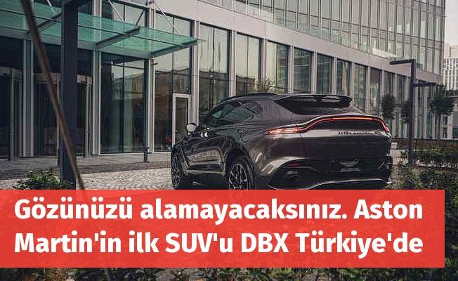 Gözünüzü alamayacaksınız. Aston Martin'in ilk SUV'u DBX Türkiye'de