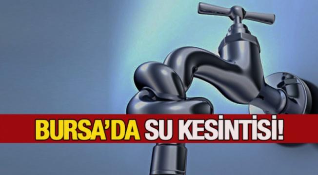 Bursa'da iki ilçede sular kesilecek