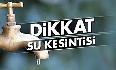 Bursa'da o ilçede oturanlar dikkat! Su kesintisi olacak